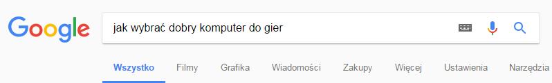 fraza long tail w wyszukiwarce google - jak wybrać dobry komputer do gier